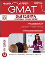 GMAT Roadmap: Expert Advice Through Test Day (Paperback, 6)