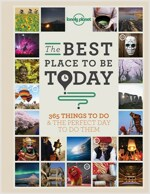 The Best Place to Be Today: 365 Things to Do & the Perfect Day to Do Them (Paperback)