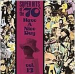 [중고] Super Hits of the '70s: Have a Nice Day, Vol. 13