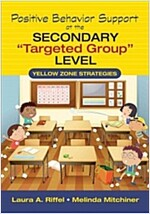 Positive Behavior Support at the Secondary `Targeted Group` Level: Yellow Zone Strategies (Paperback)