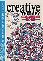 The Creative Therapy : An Anti-Stress Colouring Book (Hardcover)
