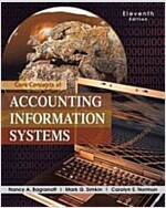 Core Concepts of Accounting Information Systems (Paperback, 11th)