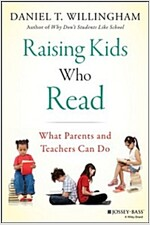 Raising Kids Who Read: What Parents and Teachers Can Do (Hardcover)
