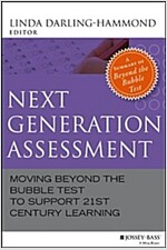 Next Generation Assessment: Moving Beyond the Bubble Test to Support 21st Century Learning (Paperback)