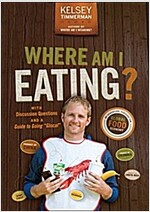 Where Am I Eating?: An Adventure Through the Global Food Economy with Discussion Questions and a Guide to Going `Glocal` (Paperback, 2)