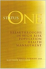 Status One: Breakthroughs in High Risk Population Health Management (Hardcover)