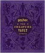 Harry Potter: The Creature Vault: The Creatures and Plants of the Harry Potter Films [With Poster] (Hardcover)