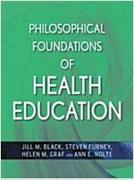Philosophical Foundations of Health Education (Paperback)