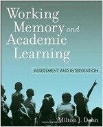 Working Memory and Academic Learning : Assessment and Intervention (Paperback)