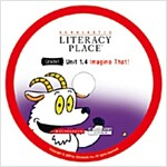 Literacy Place Grade 1.4 : Imagine That (Audio CD 1장)