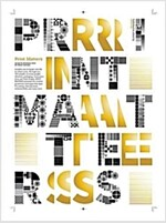 Print Matters: Infinite Possibilities of Print Design (Paperback)