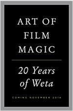 The Art of Film Magic : 20 Years of Weta (Hardcover)
