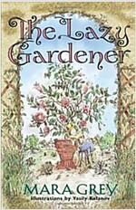 The Lazy Gardener (Paperback)