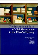 The Institutional Basis of Civil Governance in the Choson Dynasty