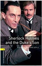Oxford Bookworms Library: Level 1:: Sherlock Holmes and the Duke's Son (Paperback)