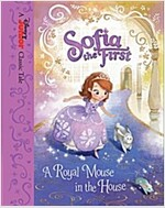 Sofia the First: A Royal Mouse in the House (Hardcover)
