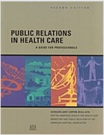 Public Relations in Health Care: A Guide for Professionals (Paperback, 2, Revised)