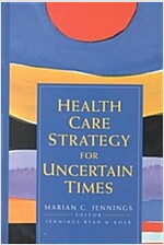 Health Care Strategy for Uncertain Times (Hardcover)
