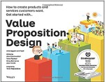 Value Proposition Design: How to Create Products and Services Customers Want (Paperback)