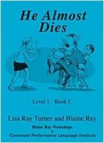He Almost Dies (Paperback)