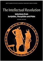 The Intellectual Revolution : Selections from Euripides, Thucydides and Plato (Paperback, 2 Revised edition)