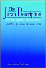 The Juran Prescription: Clinical Quality Management (Hardcover)