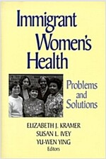 Immigrant Women's Health: Problems and Solutions (Hardcover)