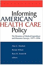 Informing American Health Care Policy: The Dynamics of Medical Expenditure and Insurance Surveys, 1977-1996 (Hardcover)