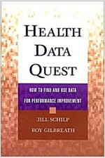 Health Data Quest: How to Find and Use Data for Performance Improvement (Hardcover)