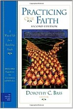 Practicing Our Faith : A Way of Life for a Searching People (Paperback, 2 Rev ed)