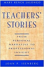 Teachers' Stories: From Personal Narrative to Professional Insight (Hardcover)
