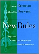 New Rules: Regulation, Markets, and the Quality of American Health Care (Hardcover)