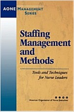 Staffing Management and Methods: Tools and Techniques for Nurse Leaders (Paperback)