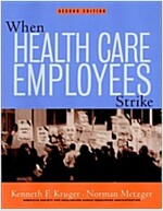 When Health Care Employees Strike: A Guide for Planning and Action (Paperback, 2)