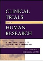 Clinical Trials and Human Research: A Practical Guide to Regulatory Compliance (Hardcover)