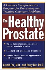 The Healthy Prostate: A Doctor's Comprehensive Program for Preventing and Treating Common Problems (Paperback)