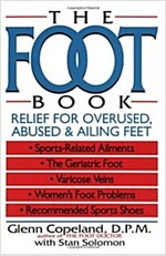 The Foot Book: Relief for Overused, Abused & Ailing Feet (Paperback)