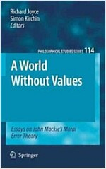 A World Without Values: Essays on John MacKie's Moral Error Theory (Hardcover, 2010)