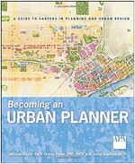 Becoming an Urban Planner : A Guide to Careers in Planning and Urban Design (Paperback)
