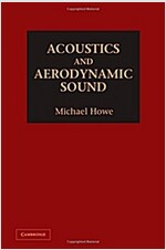 Acoustics and Aerodynamic Sound (Hardcover)