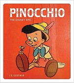 Pinocchio: The Making of the Disney Epic (Hardcover)