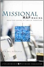 Missional Map-Making : Skills for Leading in Times of Transition (Hardcover)