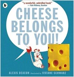 Cheese Belongs to You! (Paperback)