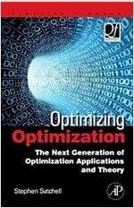 Optimizing Optimization: The Next Generation of Optimization Applications and Theory (Hardcover)
