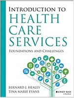 Introduction to Health Care Services: Foundations and Challenges (Paperback)