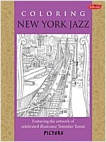 Coloring New York Jazz: Featuring the Artwork of Celebrated Illustrator Tomislav Tomic (Paperback)