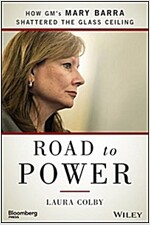 Road to Power: How GM's Mary Barra Shattered the Glass Ceiling (Hardcover)