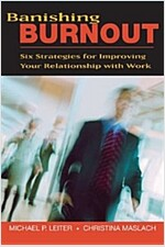 Banishing Burnout : Six Strategies for Improving Your Relationship with Work (Paperback)