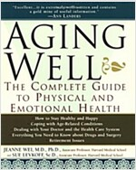 Aging Well: The Complete Guide to Physical and Emotional Health (Paperback)