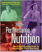 High-Performance Nutrition: The Total Eating Plan to Maximum Your Workout (Paperback)